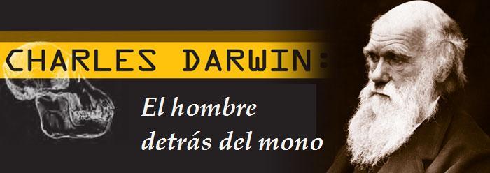 Teoria de Darwin Evolucion Del Hombre Darwin el Hombre Detrás Del